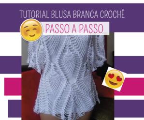 Aprenda Como Fazer Blusa de Crochê Branca